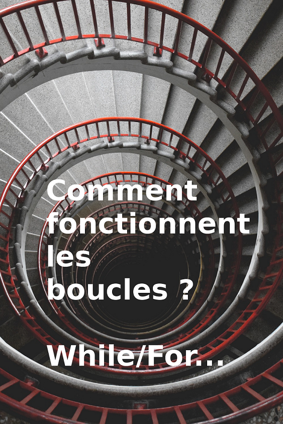 Comment fonctionnent les boucles For While RepeatUntil